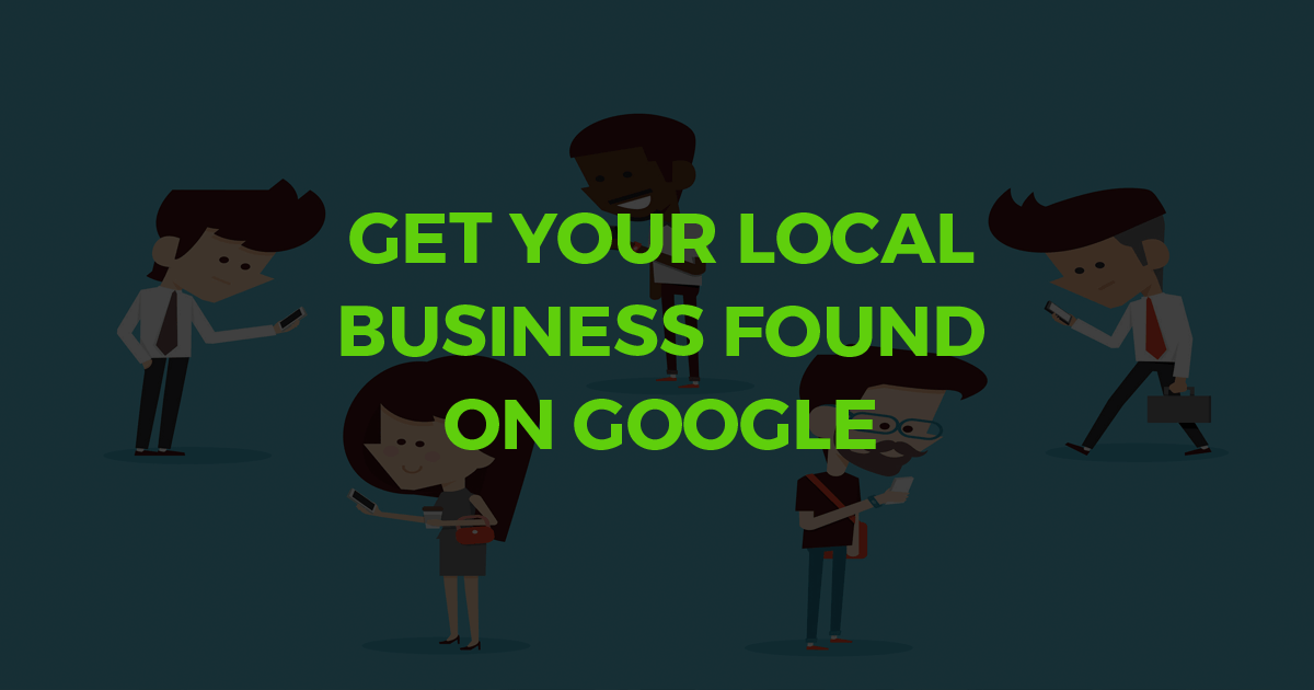 Get Your Local Business Found on Google